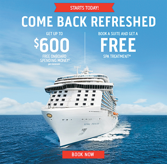 A promotion from Princess Cruises offers a $600 onboard credit plus a free spa treatment for suite bookings.