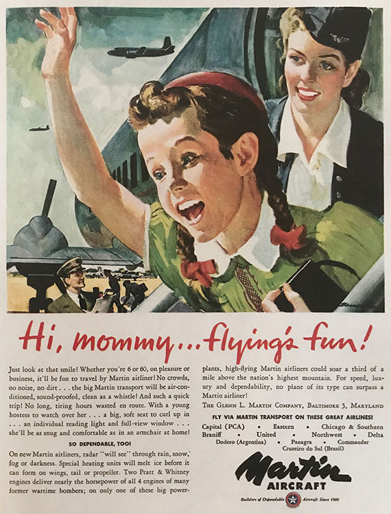 Marketers in the postwar period in the 1940s and '50s focused on the fun of travel, not its safety. Pictured, an advertisement for Martin Aircraft.