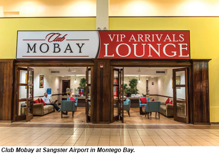 Club Mobay at Sangster Airport in Montego Bay.