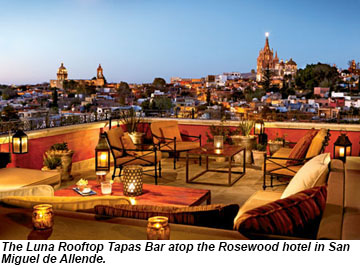 The Luna Rooftop Tapas Bar at the Rosewood hotel in San Miguel de Allende.