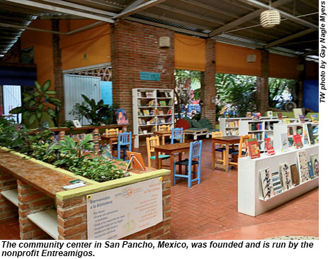 The community center in San Pancho, Mexico, was founded and is run by the nonprofit Entreamigos.