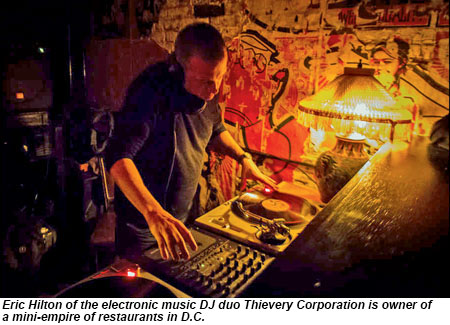 Eric Hilton of the electronic music DJ duor Thievery Corporation is owner of a mini-empire of restaurants in D.C.