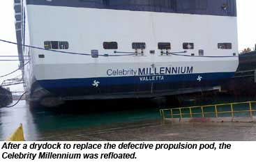 After a drydock to replace the defective propulsion pod, the Celebrity Millennium was refloated.