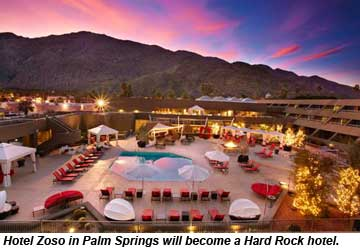 Hard Rock International Is Reflagging The Hotel Zoso In Downtown Palm Springs Calif A Rebranding Scheduled To Occur This Fall Following Renovation