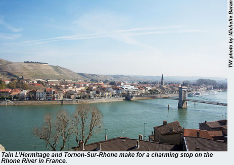 Tain LHermitage and Tornon-Sur-Rhone make for a charming stop on the Rhone.